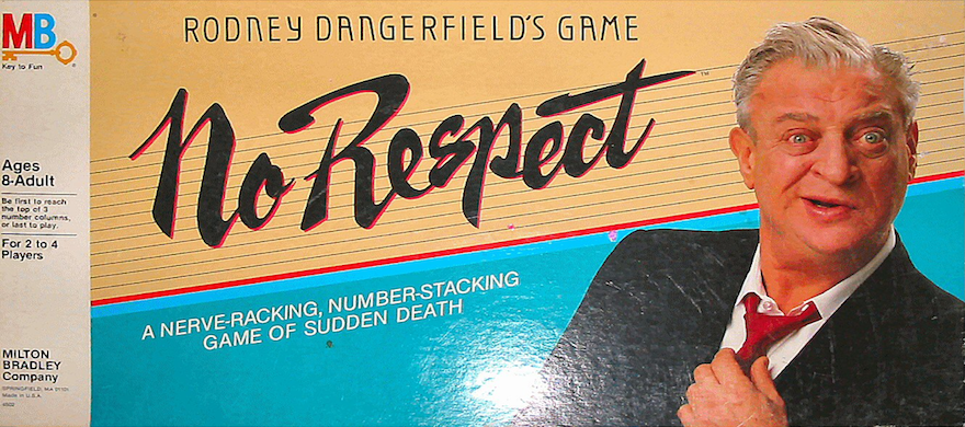 rodney dangerfield, no respect